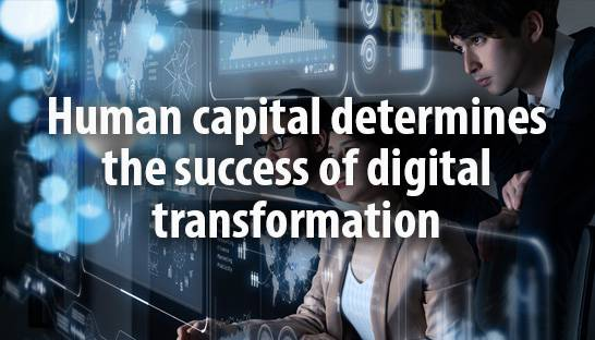 How human capital determines digital transformation success