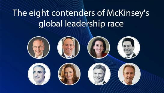 The eight contenders of McKinsey's global leadership race