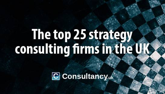 The top 25 strategy consulting firms in the UK