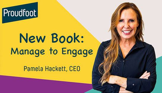 Proudfoot's CEO Pamela Hackett on managing to engage