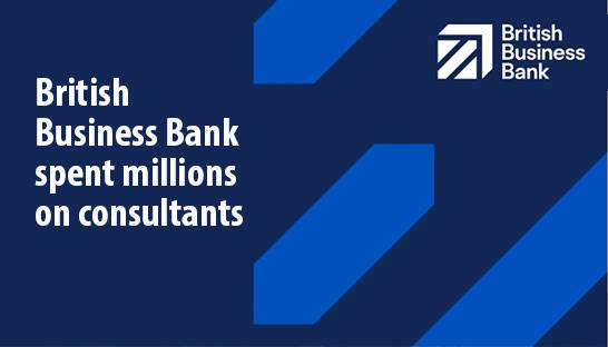 British Business Bank spent millions on management consultants