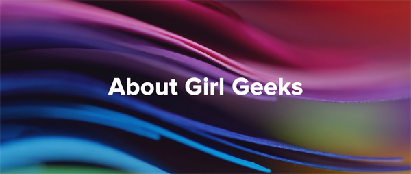 About Girl Geeks
