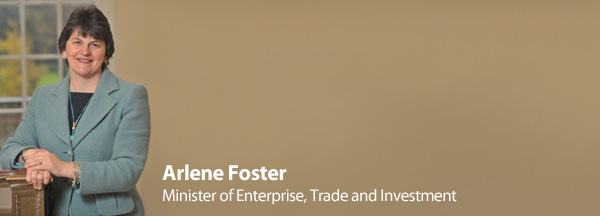 Arlene Foster - Minister of Enterprise - Trade and Investment