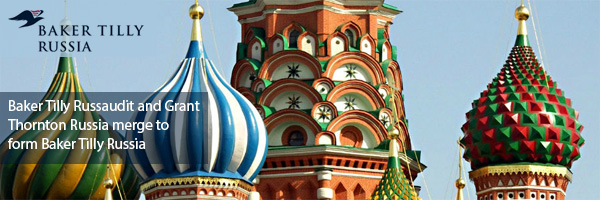 Baker Tilly Russaudit and Grant Thornton Russia merge to form Baker Tilly Russia