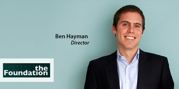 Ben Hayman, Director, The Foundation