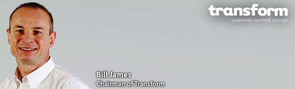 Bill James - Chairman of Transform