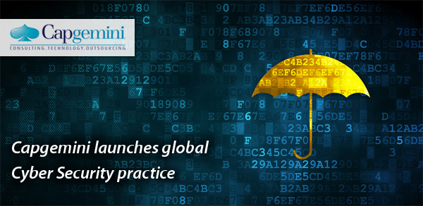 Capgemini launches global Cyber Security practice
