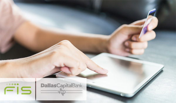 Dallas Capital Bank hires FIS for frontend upgrade