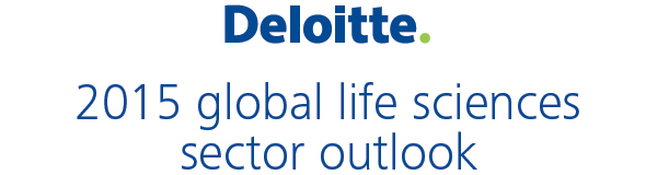 Deloitte - 2015 Global life sciences outlook