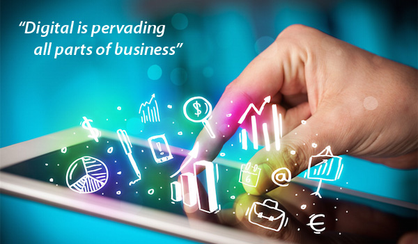 Digital is pervading all parts of business