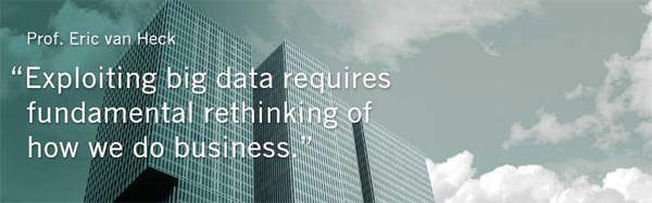 Exploiting big data requires fundamental rethinking of how we do business