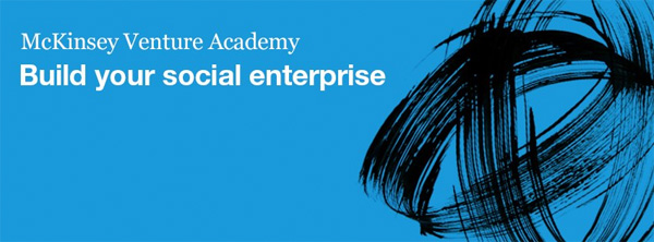 McKinsey Venture Academy - Build your social enterprise