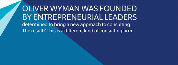 Oliver Wyman - Founded by Entrepreneurial Leaders