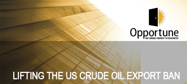 Opportune - Lifting the US Crude Oil Export Ban