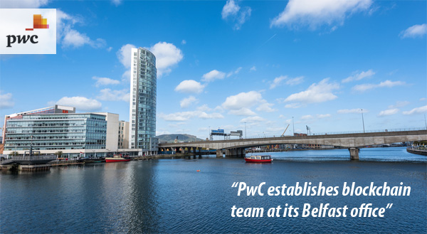 PwC establishes blockchain team at its Belfast office