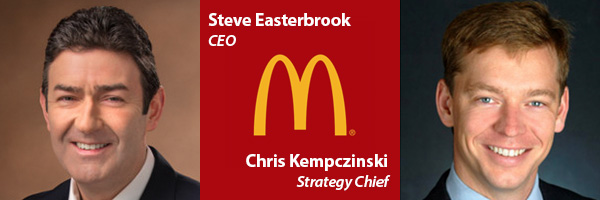 Steve Easterbrook, CEO, Chris Kempczinski, Strategy Chief