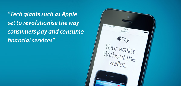Tech giants such as Apple set to revolutionise the way consumers pay and consume financial services