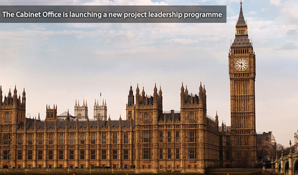 The Cabinet Office is launching a new project leadership programme