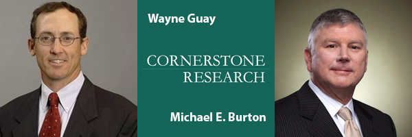 Wayne Guay and Michael Burton, Cornerstone Research