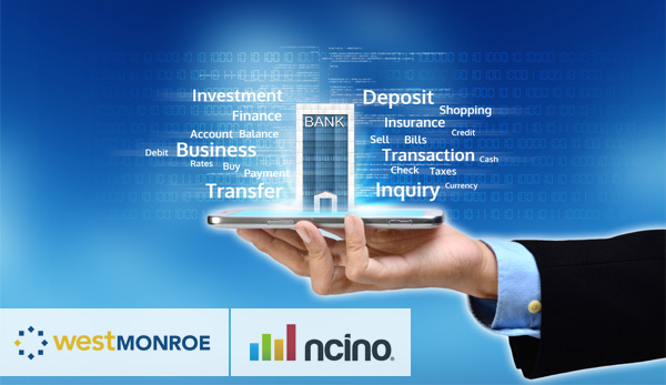 West Monroe and nCino partner to offer cloud banking
