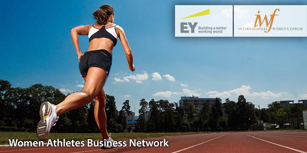 Women Athletes Business Network, EY and International Women's Forum